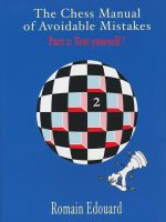 Romain Edouard – The Chess Manual of Avoidable Mistakes, Part 2