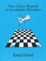 Romain Edouard – The Chess Manual of Avoidable Mistakes, Part 1