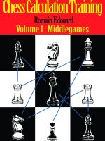 R. Edouard – Chess Calculation Training, Vol. 1: Middlegames