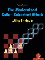 Milos Pavlovic – The Modernized Colle-Zukertort Attack
