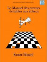 Romain Edouard – Le Manuel des erreurs évitables aux échecs