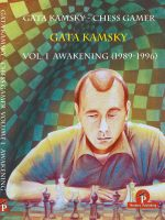 Gata Kamsky – Chess Gamer, Vol 1: The Awakening 1989-1996