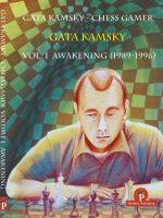 Gata Kamsky – Chess Gamer, Vol 1: The Awakening 1989-1996