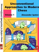 Unconventional Approaches to Modern Chess, Volume 1: Rare Ideas for Black