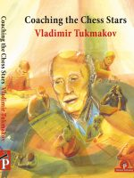 Vladimir Tukmakov – Coaching the Chess Stars