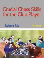 Crucial Chess Skills for the Club Player, Vol. 1