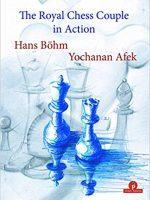 Hans Böhm & Yochanan Afek – The Royal Chess Couple in Action
