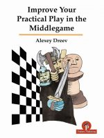 Alexey Dreev – Improve Your Practical Play in the Middlegame