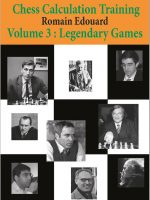 R. Edouard – Chess Calculation Training, Vol. 3: Legends