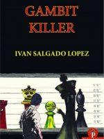 Ivan Salgado Lopez – Gambit Killer
