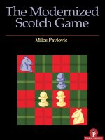 Milos Pavlovic – The Modernized Scotch Game – A Complete Repertoire for White and Black