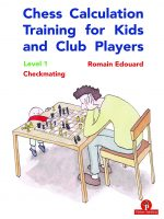 Romain Edouard – Chess Calculation Training for Kids and Club Players – Level 1 – Checkmating
