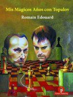Romain Edouard – Mis Magicos Años con Topalov