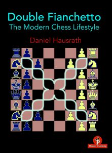 Daniel Hausrath – Double Fianchetto: The Modern Chess Lifestyle