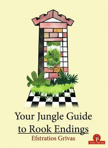 Efstratios Grivas – Your Jungle Guide to Rook Endings