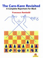 The Caro-Kann Revisited: A Complete Repertoire for Black