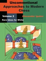 Unconventional Approaches to Modern Chess – Volume 2 – Rare Ideas for White