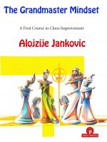 Alojzije Jankovic – The Grandmaster Mindset – A First Course to Chess Improvement