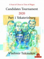 Vladimir Tukmakov – A Feast of Chess in Time of Plague – Candidates Tournament 2020 – Part 1 – Yekaterinburg