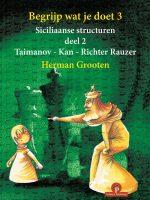 Begrijp wat je doet 3.2 – Siciliaanse structuren (Taimanov – Kan – Richter Rauzer)