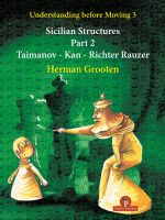 Understanding Before Moving 3.2 – Sicilian Structures (Taimanov – Kan – Richter Rauzer)