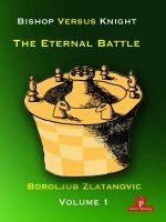 Bishop versus Knight – The Eternal Battle, Vol. 1