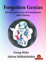 Forgotten Genius – The Life and Games of Grandmaster Albin Planinc